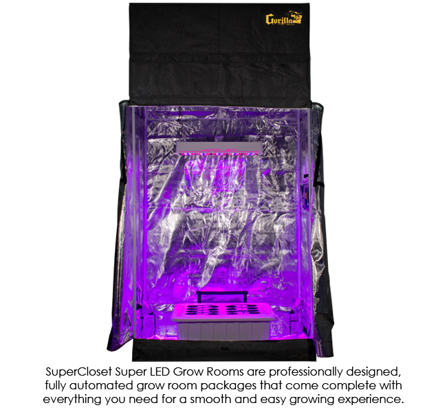SuperCloset LED SuperRoom 2x4 Grow Room Package Product Description - SuperRoom 2′ x 4′ LED Grow Room SuperCloset's all-in-one, turn-key, hydroponic LED grow room tent package makes indoor gardening simple and fun! The SuperRoom 2′ x 4′ LED Grow Room Package is a professionally designed, fully automated LED grow room package that comes complete with everything you need for a smooth and easy growing experience. Grow like a professional! The SuperRoom 2′ x 4′ LED Grow Room Package includes a 2′ x 4′ Gorilla Grow Tent; a Kind LED K3-L600 grow light; a SuperPonics 16 hydroponic grow system; timers for complete automation; a Growers House carbon filter; digital readout thermometer / hygrometer; an internal circulation fan; an adjustable net trellis system; an electrical GFCI adapter; a pH Testing Kit; a TDS Meter; a TechnaFlora Nutrient Bundle; and a 3 year warranty! Included Components: Gorilla Grow Tent 2′ x 4′ x 6'11″ (7'11″ w/ extension) The very best and tallest, thickest, and strongest grow tent available. This is the only height adjusting grow tent available worldwide. GROW STRONG! SuperPonics 16 Hydroponic Grow System The SuperPonics 16 combines automated top feed and Deep Water Culture, assuring you the best, easiest, fastest, and safest grows over any other method. SuperPonics is the fusion of multiple proven hydroponic methods into a single system, creating unparalleled yields in quality and total. These systems are incredibly easy to use and are fully automated. SuperPonic systems grow up to 2-5X faster and bigger than any single traditional hydroponic method. SuperPonic systems are also safer due to the fact that if one of the methods goes out for any reason (air pump or water pump) your plants will still survive and thrive. A K3-L600 Kind LED Grow Light This Kind LED grow light uses only about half the electricity as an HPS light and produces much more yield per watt. Many studies have even show an increase in oil production and quality, closer inter-nodal 