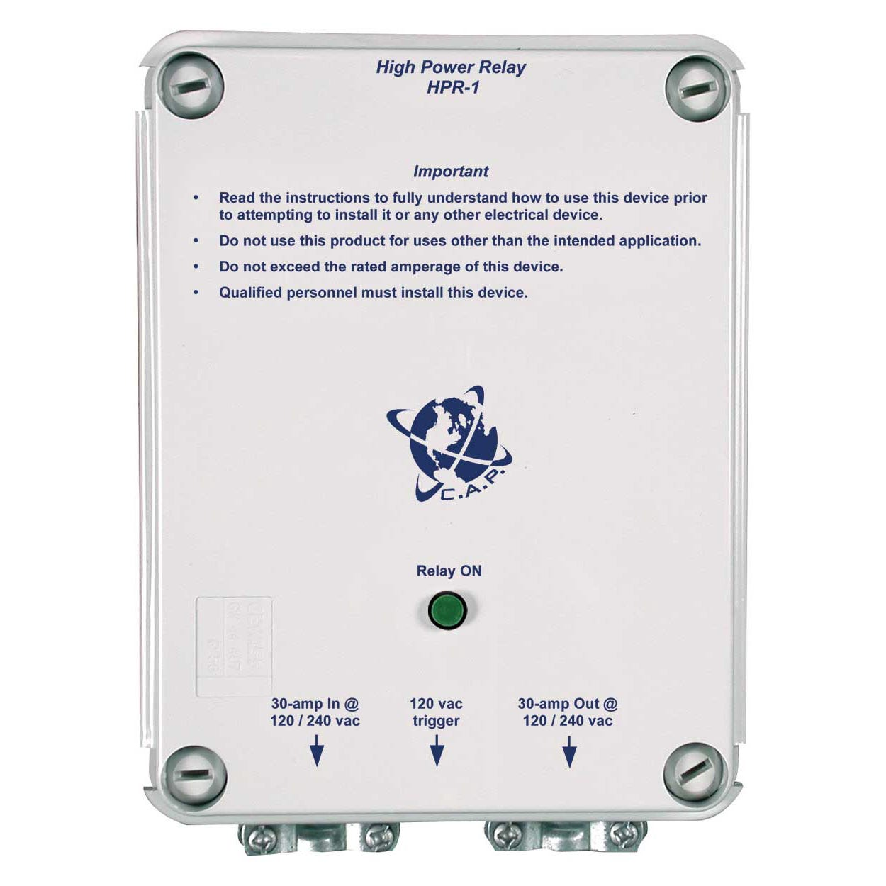 C.A.P. HPR-1 High Power Relay, 30 amps @ 120/240v *DISCONTINUED* This item has been discontinued, Please try our selection of Light Controllers for an alternative. The HPR-1 is a hardwired 30 amp capacity, 230 volt version of the UPM-1. The HPR-1 is perfect for controlling higher loads such as large air conditioners or multiple HID ballasts. You supply 240 volt power to the input side of the HPR-1. The air conditioner or ballasts to be controlled are then hard-wired into the output side of the relay. The 16 foot trigger cable coming from the HPR-1 is then connected to your control device such as a time clock, thermostat or environmental controller. When the device applies power to the trigger cable, the relay in the HPR-1 applies power to the connected equipment. The HPR-1 is rated at 30 amps @ 240 volts. 3 years no hassle warranty.