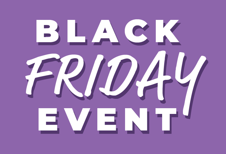 BLACK FRIDAY EVENT SAVE 15% OFF SITEWIDE!