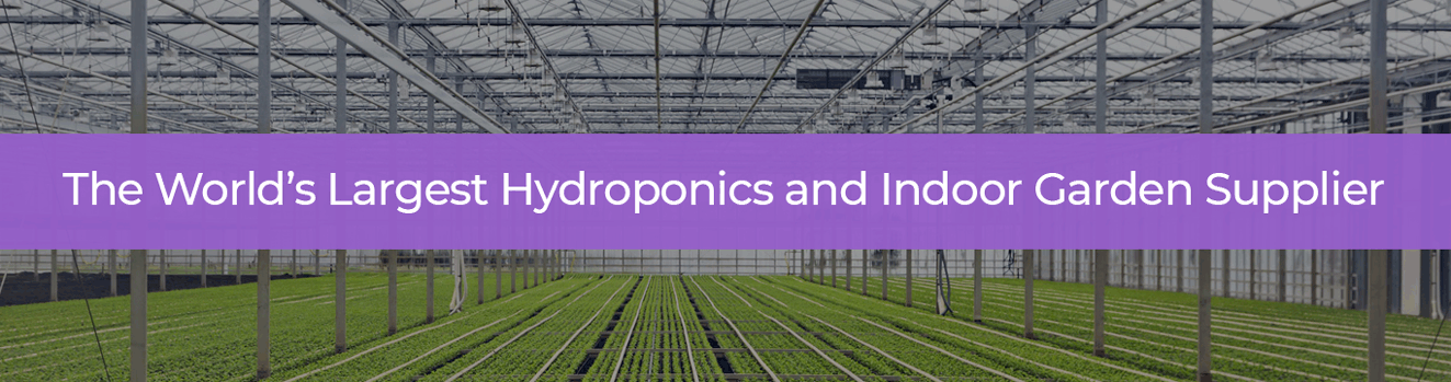 The world's largest hydroponics and indoor gardening supplier